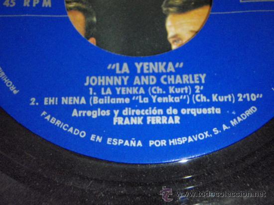 Discos de vinilo: JOHNNY and CHARLEY (LA YENKA - EH! NENA - BAILA LA YENKA - YENKA RIKETIK) EP45 1964-MADRID HISPAVOX - Foto 4 - 27652583
