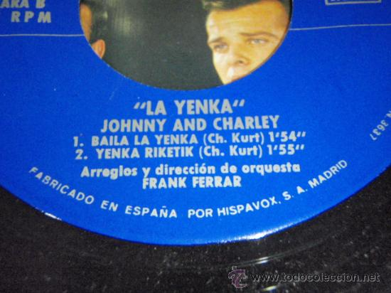 Discos de vinilo: JOHNNY and CHARLEY (LA YENKA - EH! NENA - BAILA LA YENKA - YENKA RIKETIK) EP45 1964-MADRID HISPAVOX - Foto 5 - 27652583