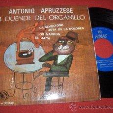 "Discos de vinilo: ANTONIO APRUZZESE EL DUENDE DEL ORGANILLO. LA REVOLTOSA...7"" EP 1968 FIDIAS. Lote 27656728"