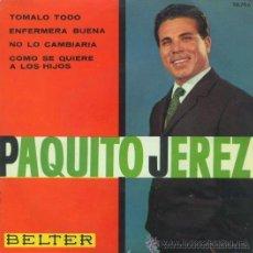 Discos de vinilo: PAQUITO JEREZ - COMO SE QUIERE A LOS HIJOS - 1963. Lote 27658494