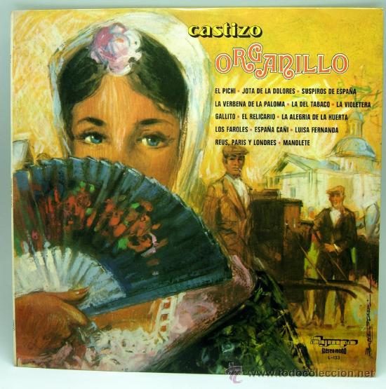 CASTIZO ORGANILLO PICHI JOTA DOLORES SUSPIROS DE ESPAÑA LA VIOLETERA ESPAÑA CAÑI 1973 LP 33 RPM VINI (Música - Discos - LP Vinilo - Clásica, Ópera, Zarzuela y Marchas)
