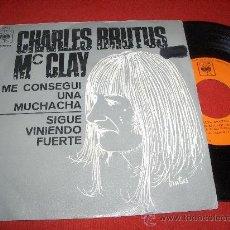 """Discos de vinilo: CHARLES BRUTUS MC CLAY ME CONSEGUI UNA MUCHACHA/SIGUE VIVIENDO FUERTE 7"""" SINGLE 1970 CBS. Lote 27676060"""