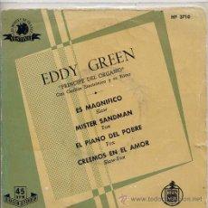 Discos de vinilo: EDDY GREEN / ES MAGNIFICO / MISTER SANDMAN / EL PIEANO DEL POBRE + 1 (EP). Lote 27680877