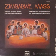 Discos de vinilo: ZIMBABWE MASS - AFRICAN CHURCH MUSIC - EDITADO EN ZIMBABWE. Lote 27683390