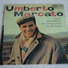 Discos de vinilo: UMBERTO MARCATO ( CARINA - BELLA BAMBOLINA - ON AN EVENING IN ROMA - TRE VOLTE BACIAMI ) EP45 . Lote 27693435