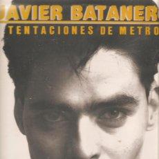 Discos de vinilo: LP JAVIER BATANERO - TENTACIONES DE METRO . Lote 27697020