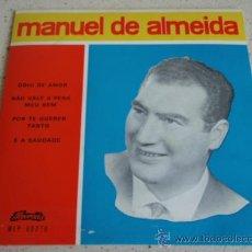 Discos de vinilo: MANUEL DE ALMEIDA (ODIO DE AMOR - NAO VALE A PENA MEU BEM - POR TE QUERER TANTO - É A SAUDADE) EP45. Lote 27704091