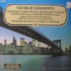 Discos de vinilo: GEORGE GERSHWIN - CONCIERTO PARA PIANO / RHAPSODY IN BLUE. Lote 27715574
