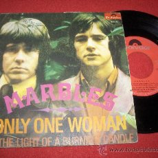 Discos de vinilo: MARBLES ONLY ONE WOMAN/BY THE LIGHT OF A BURNING CANDLE 7