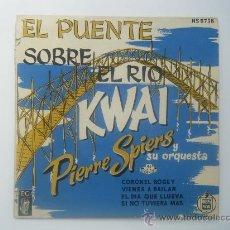 Discos de vinilo: PIERRE SPIERS - EL PUENTE SOBRE EL RIO KWAI. Lote 27765164