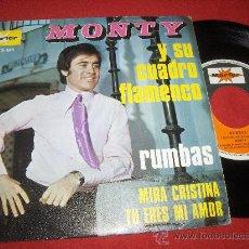Discos de vinilo: MONTY Y SU CUADRO FLAMENCO MIRA CRISTINA / TU ERES MI AMOR 7 PULGADAS SINGLE 1971 MARFER PROMOCIONAL. Lote 195180618