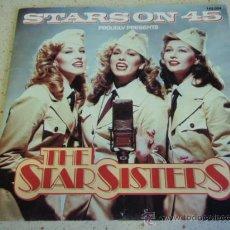 Discos de vinilo: THE STAR SISTERS ' STARS ON 45 ' (PROUDLY PRESENTS THE STAR SISTERS - STARS SERENADE) 1983. Lote 27778291