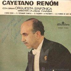 Discos de vinilo: EP CAYETANO RENOM - L´HEREU RIERA (4 CANÇONS ) - DISCO FIRMADO POR EL TENOR. Lote 66040054