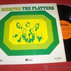 Discos de vinilo: THE PLATTERS SIEMPRE THE PLATTERS LP 1973 CANTABILE EDICION ESPAÑOLA. Lote 27787258