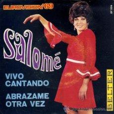 Discos de vinilo: SALOMÉ - VIVO CANTANDO - EUROVISIÓN 69. Lote 27791920