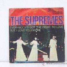 Discos de vinilo: THE SUPREMES - EVERYBODY'S GOT THE RIGHT TO LOVE/BUT I LOVE YOU MORE - EDICION ESPAÑOLA -MOTOWN 1970. Lote 27806531