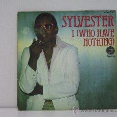 Discos de vinilo: SYLVESTER - I WHO HAVE NOTHING / I NEED SOMEBODY TO LOVE TONIGHT - EDICION ESPAÑOLA - HISPAVOX 1979. Lote 27806548