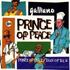 Discos de vinilo: GALLIANO ··· PRINCE OF PEACE / TALES OF THE G - (SINGLE 45RPM). Lote 27842938