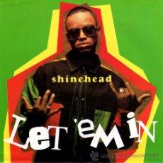 Discos de vinilo: SHINEHEAD ··· LET 'EM IN / JAMAICAN IN NEW YORK - (SINGLE 45RPM) ··· NUEVO. Lote 27843003