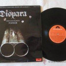 Discos de vinilo: L.P. DISPARA. 1974. DIFERENTES ARTISTAS. POLYDOR. . ENVIO GRATIS¡¡¡. Lote 27859139