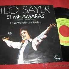 Discos de vinilo: LEO SAYER SI ME AMARAS/I THINK WE FELL IN LOVE TOO FAST 7