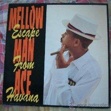 Discos de vinilo: MELLOW MAN ACE ESCAPE FROM HAVANA. Lote 27778205