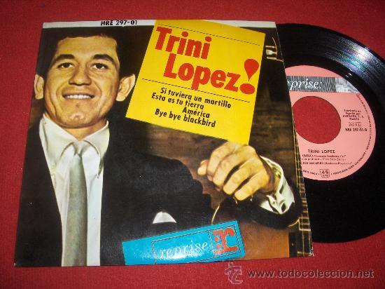 """TRINI LOPEZ AMERICA/BYE BYE BLACKBIRD/2+ 7"""" EP 1964 HISPAVOX (Música - Discos de Vinilo - EPs - Pop - Rock Internacional de los 50 y 60)"""