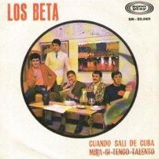 """Discos de vinilo: LOS BETA - SINGLE 7"""" - EDITADO ESPAÑA - CUANDO SALÍ DE CUBA + MIRA SI TENGO TALENTO - SONOPLAY 1967. Lote 27884250"""