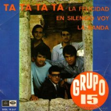 """Discos de vinilo: GRUPO 15 - EP-SINGLE VINILO 7"""" - EDITADO EN ESPAÑA - TA TA TA TA + 3 - REGAL 1967. Lote 27884269"""