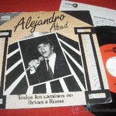 """Disques de vinyle: ALEJANDRO ABAD QUEDATE CON EL/TODOS LOS CAMINOS NO LLEVAN A ROMA 7"""" SINGLE 1985 LEIBER PROMO. Lote 27889980"""