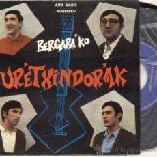 Discos de vinilo: SINGLE 45 RPM / BERGARA'KO URETXINDORRAK / AURRESKU /// EDITADO POR CINSA 1969 . Lote 27912515