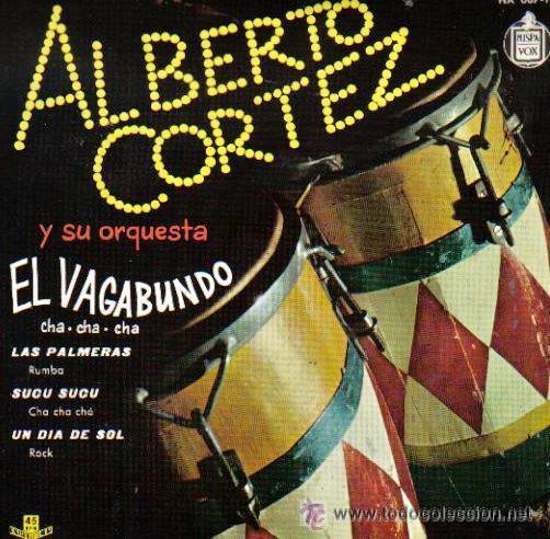 ALBERTO CORTEZ - EP, 1960 - EL VAGABUNDO / LAS PALMERAS / SUCU SUCU... (Música - Discos de Vinilo - EPs - Grupos y Solistas de latinoamérica)