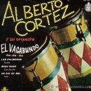 Discos de vinilo: ALBERTO CORTEZ - EP, 1960 - EL VAGABUNDO / LAS PALMERAS / SUCU SUCU.... Lote 27914701