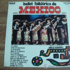 Discos de vinilo: BALLET FOLKLORICO DE MEXICO.-DIRECTORA AMALIA HERNANDEZ.-AÑO 1969.-RCA.-. Lote 27939921