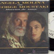 Discos de vinilo: SINGLE PROMO 45 RPM / ANGELA MOLINA CON GEORGE MOUSTAKI / MUERTOS DE AMOR // EDITADO POR CBS . Lote 27948674