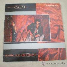 """Discos de vinilo: CASAL_TEATRO DE LA OSCURIDAD_MAXISINGLE 12"""" 45RPM. EDICION ESPAÑOLA 1984. Lote 27982579"""