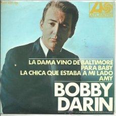 Discos de vinil: BOBBY DARIN- LA DAMA VINO DE BALTIMORE EP AÑO 1967. Lote 28001704