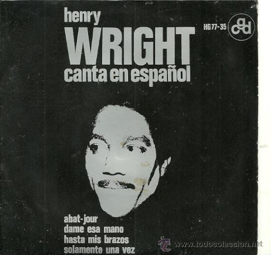 HENRY WRIGHT CANTA EN ESPAÑOL EP SELLO HISPAVOX AÑO 1964 EDITADO EN ESPAÑA (Música - Discos de Vinilo - EPs - Funk, Soul y Black Music)