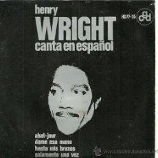 Discos de vinilo: HENRY WRIGHT CANTA EN ESPAÑOL EP SELLO HISPAVOX AÑO 1964 EDITADO EN ESPAÑA. Lote 28007248