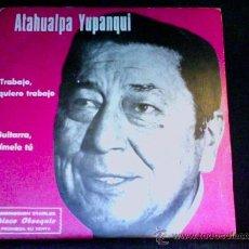 Discos de vinilo: ATAHUALPA YUPANQUI - SINGLE 1977. Lote 29101008