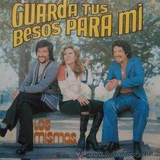 Discos de vinilo: LOS MISMOS - GUARDA TUS BESOS PARA MI / TIENE TU CUERPO TRES AMANTES RF-4943. Lote 28039587