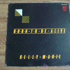 Discos de vinilo: KELLY MARIE.-BORN TO BE ALIVE.-MAXI SINGLE.-EDITA SERDISCO.-AÑO 1986.-. Lote 28369836