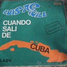 Discos de vinilo: LUIS AGUILE - CUANDO SALÍ DE CUBA - SINGLE SONO-PLAY 1967. Lote 28064343