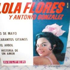 Discos de vinilo: LOLA FLORES Y ANTONIO GONZALEZ-EP-TRECE DE MAYO+3. Lote 28074130