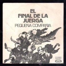 Discos de vinilo: SINGLE DE EL FINAL DE LA JUERGA. PEQUEÑA COMPAÑIA. Lote 28088950