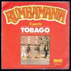 Discos de vinilo: SINGLE DE RUMBAMANIA. TOBAGO. Lote 28088956