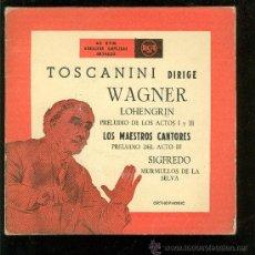 Discos de vinilo: SINGLE DE TOSCANINI. WAGNER. PRELUDIO DE LOS ACTOS I Y III. 2 DISCOS. . Lote 28097057