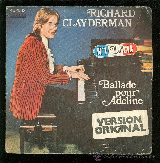 SINGLE DE RICHARD CLAYDERMAN. VERSION ORIGINAL. BALLADE POUR ADELINE. (Música - Discos - Singles Vinilo - Otros estilos)