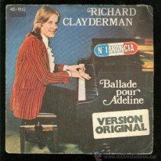Discos de vinilo: SINGLE DE RICHARD CLAYDERMAN. VERSION ORIGINAL. BALLADE POUR ADELINE. . Lote 28097100