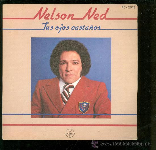 SINGLE DE NELSON NED. TUS OJOS CASTAÑOS. GAMMA. (Música - Discos - Singles Vinilo - Otros estilos)